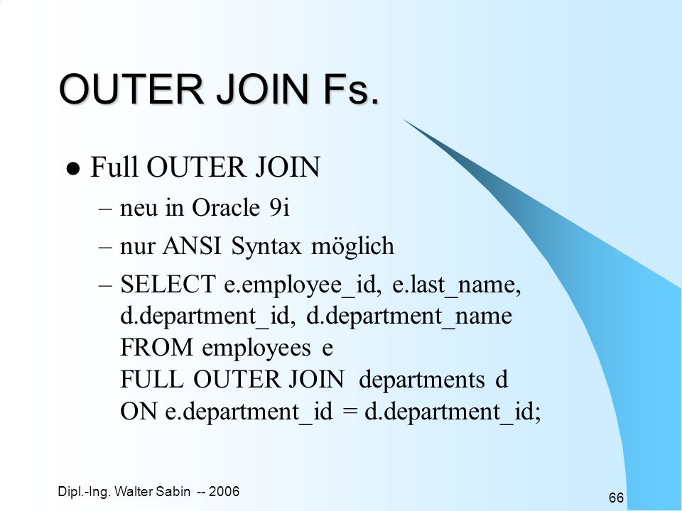 OUTER JOIN Fs. Full OUTER JOIN neu in Oracle 9i