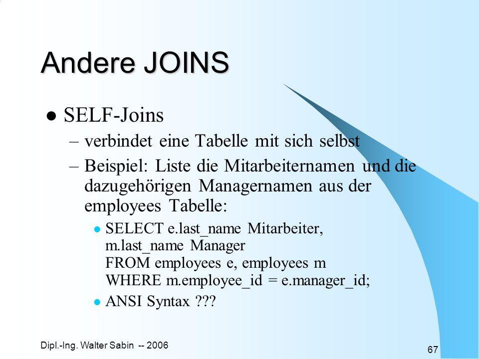 Andere JOINS SELF-Joins verbindet eine Tabelle mit sich selbst