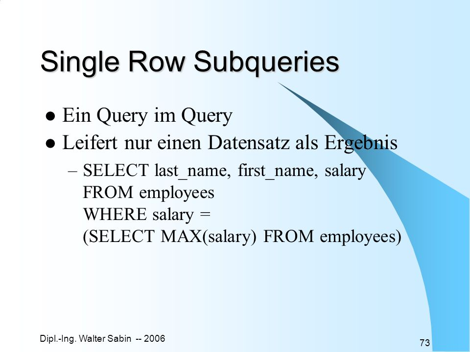 Single Row Subqueries Ein Query im Query