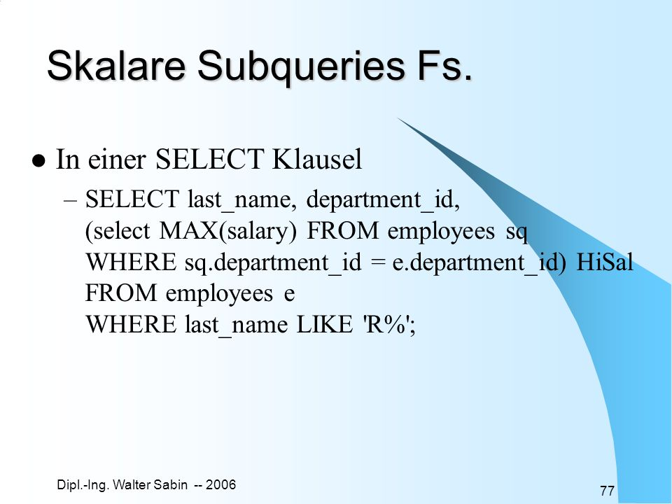 Skalare Subqueries Fs. In einer SELECT Klausel