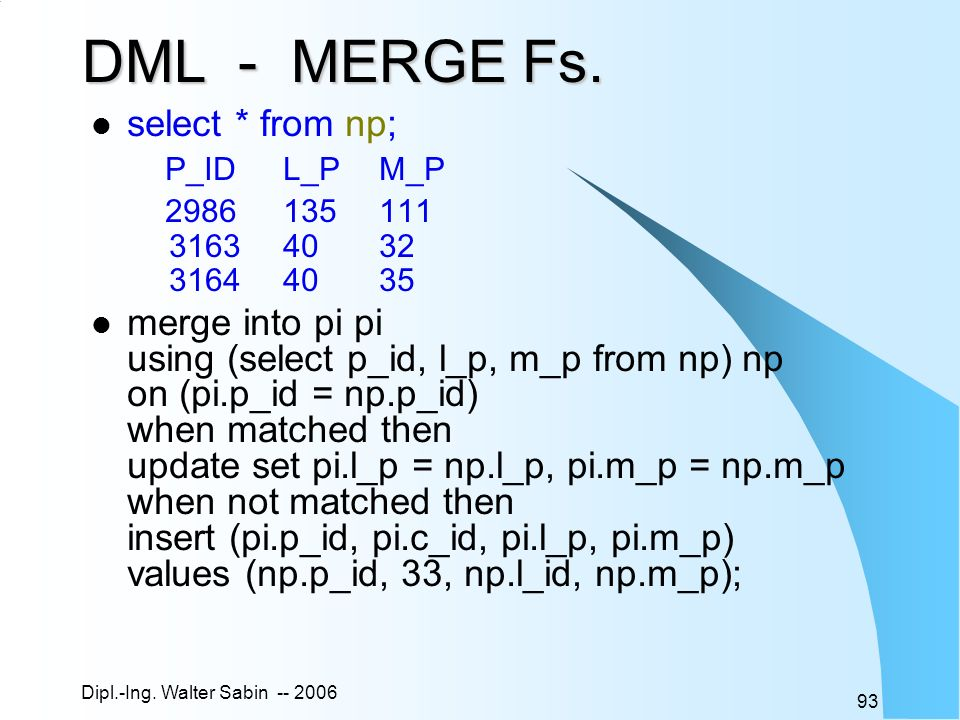 DML - MERGE Fs. select * from np;