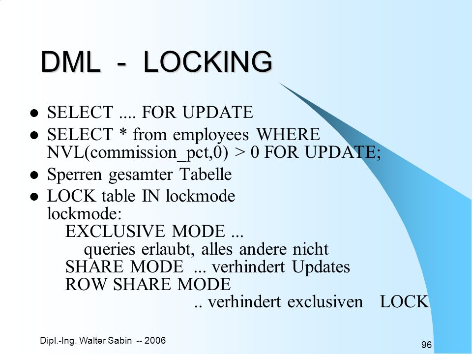 DML - LOCKING SELECT .... FOR UPDATE