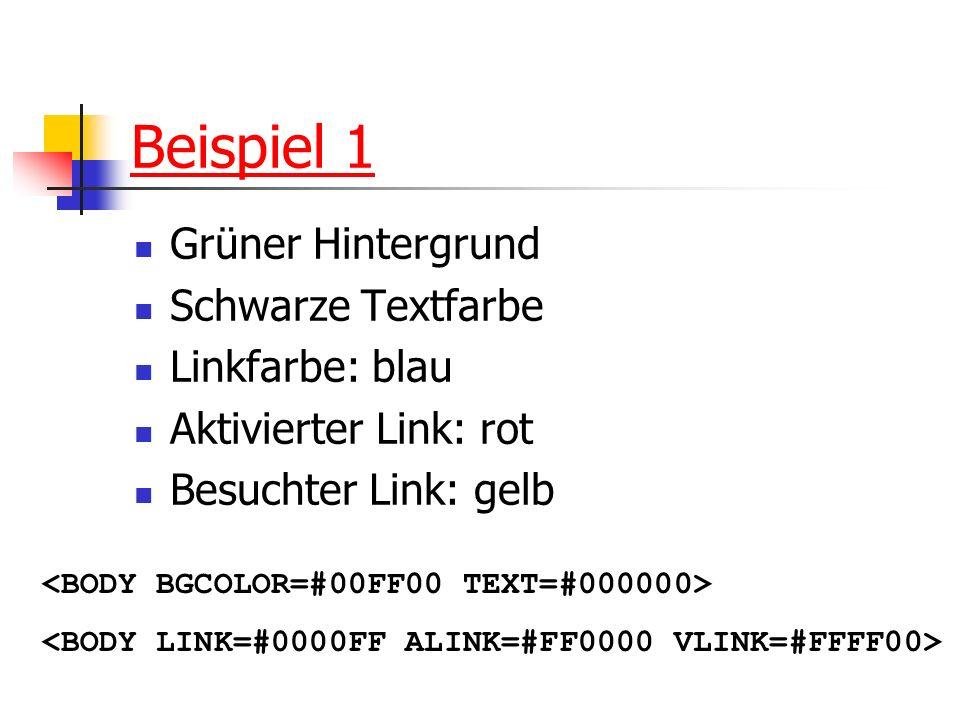 Beispiel 1 Grüner Hintergrund Schwarze Textfarbe Linkfarbe: blau