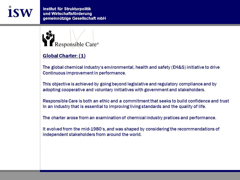 Global Charter: (1) The global chemical industry's environmental, health and safety (EH&S) initiative to drive.