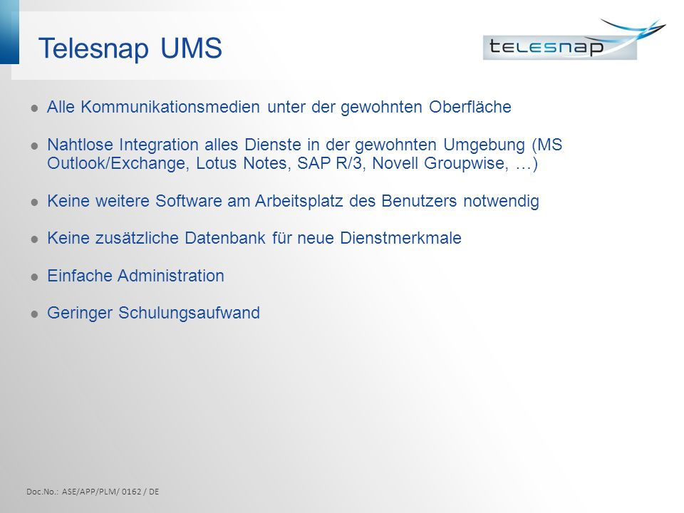 Telesnap UMS Alle Kommunikationsmedien unter der gewohnten Oberfläche