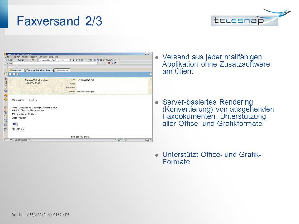 Faxversand 2/3 Versand aus jeder mailfähigen Applikation ohne Zusatzsoftware am Client.