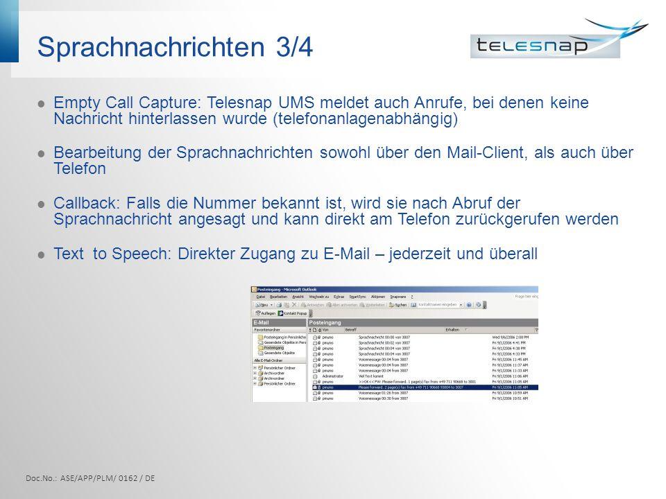 Sprachnachrichten 3/4 Empty Call Capture: Telesnap UMS meldet auch Anrufe, bei denen keine Nachricht hinterlassen wurde (telefonanlagenabhängig)