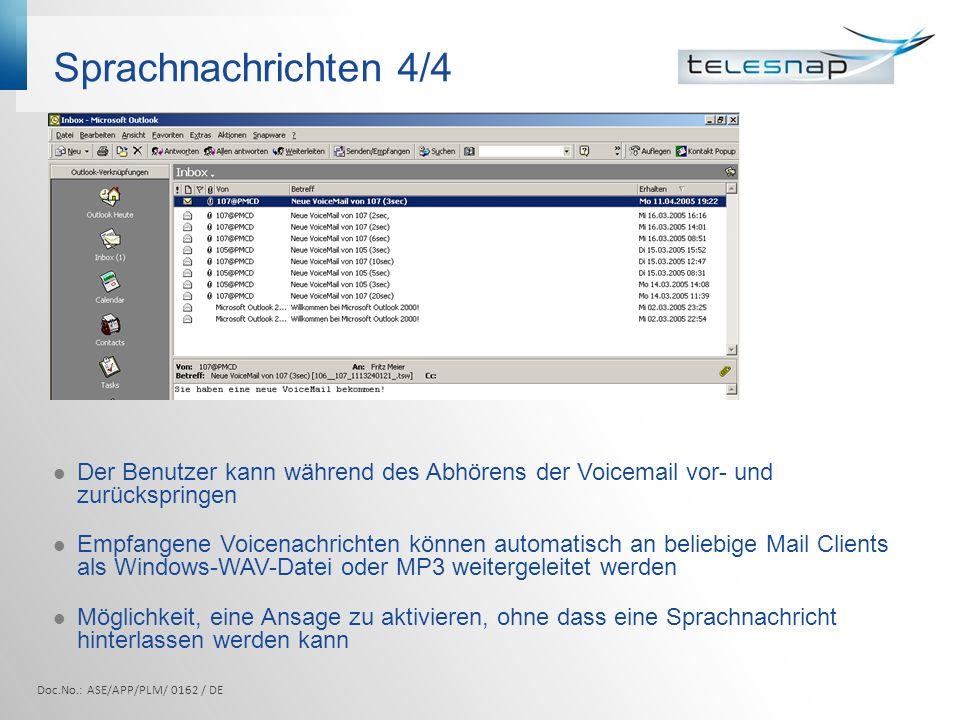 Sprachnachrichten 4/4 Der Benutzer kann während des Abhörens der Voicemail vor- und zurückspringen.