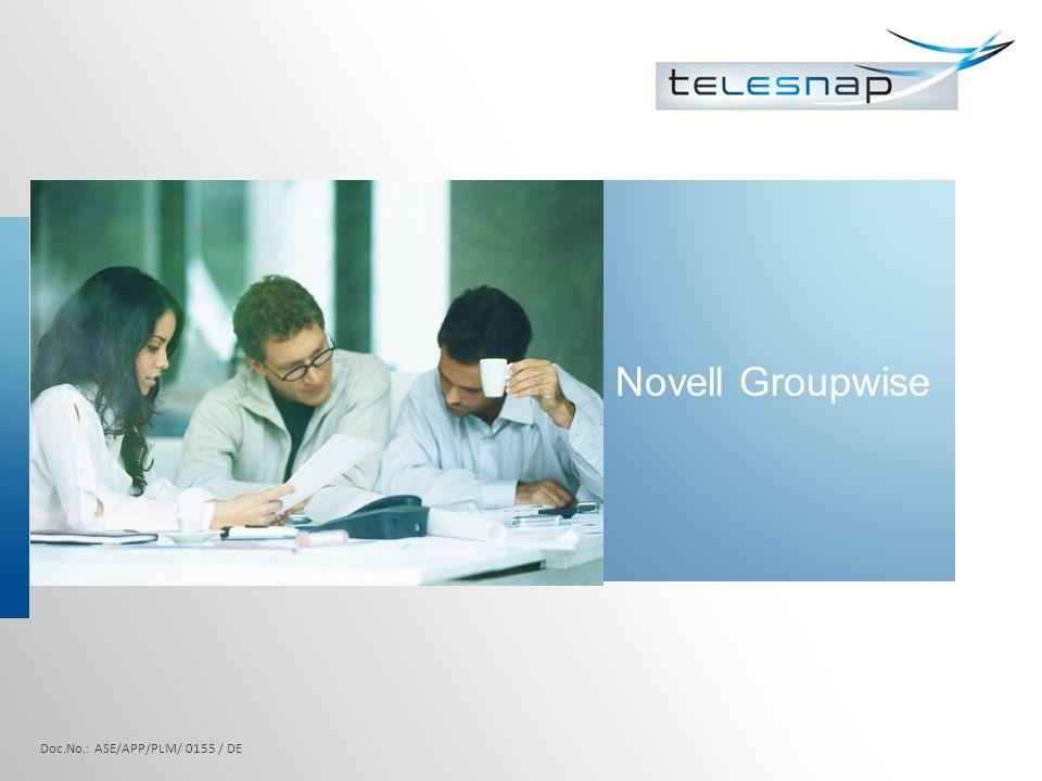 Novell Groupwise Doc.No.: ASE/APP/PLM/ 0155 / DE