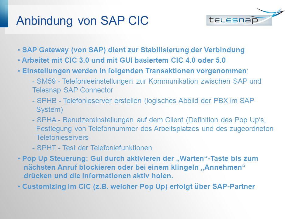 Anbindung von SAP CIC SAP Gateway (von SAP) dient zur Stabilisierung der Verbindung. Arbeitet mit CIC 3.0 und mit GUI basiertem CIC 4.0 oder 5.0.