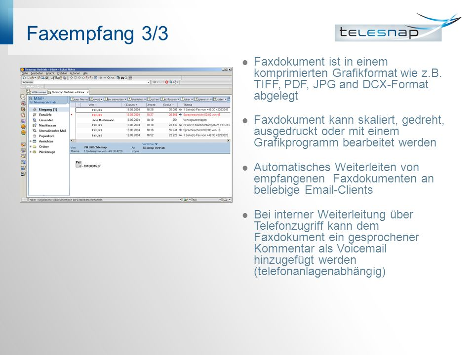 Faxempfang 3/3 Faxdokument ist in einem komprimierten Grafikformat wie z.B. TIFF, PDF, JPG and DCX-Format abgelegt.