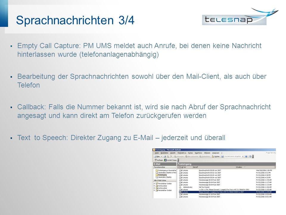 Sprachnachrichten 3/4 Empty Call Capture: PM UMS meldet auch Anrufe, bei denen keine Nachricht hinterlassen wurde (telefonanlagenabhängig)
