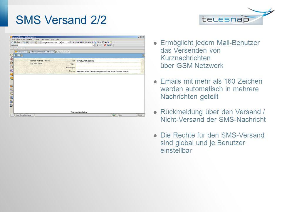 SMS Versand 2/2 Ermöglicht jedem Mail-Benutzer das Versenden von Kurznachrichten über GSM Netzwerk.
