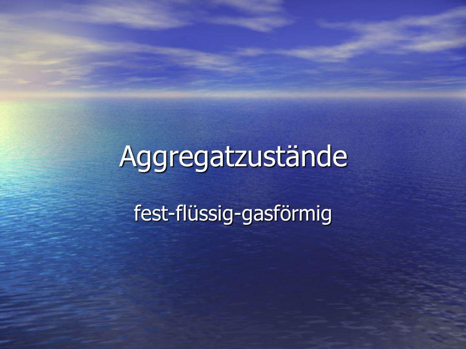 fest-flüssig-gasförmig