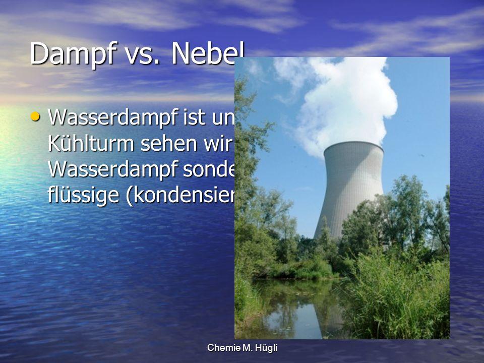 Dampf vs. Nebel
