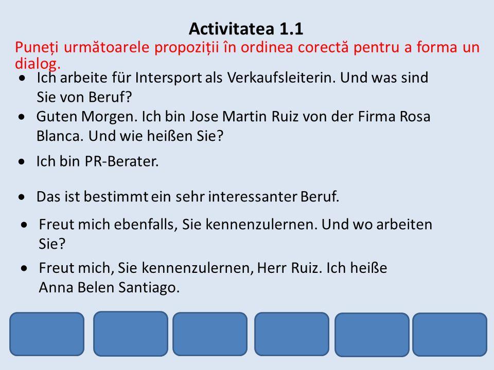 Activitatea 1.1 Puneți următoarele propoziții în ordinea corectă pentru a forma un dialog.