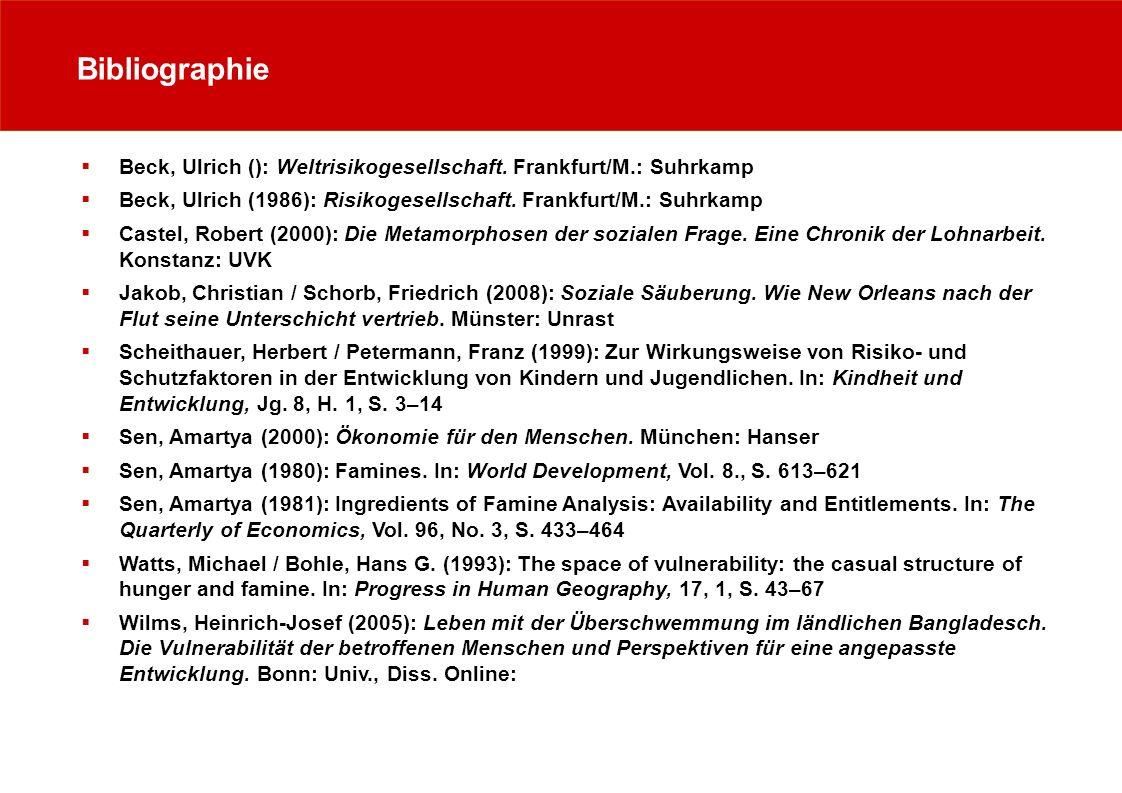 Bibliographie Beck, Ulrich (): Weltrisikogesellschaft. Frankfurt/M.: Suhrkamp. Beck, Ulrich (1986): Risikogesellschaft. Frankfurt/M.: Suhrkamp.