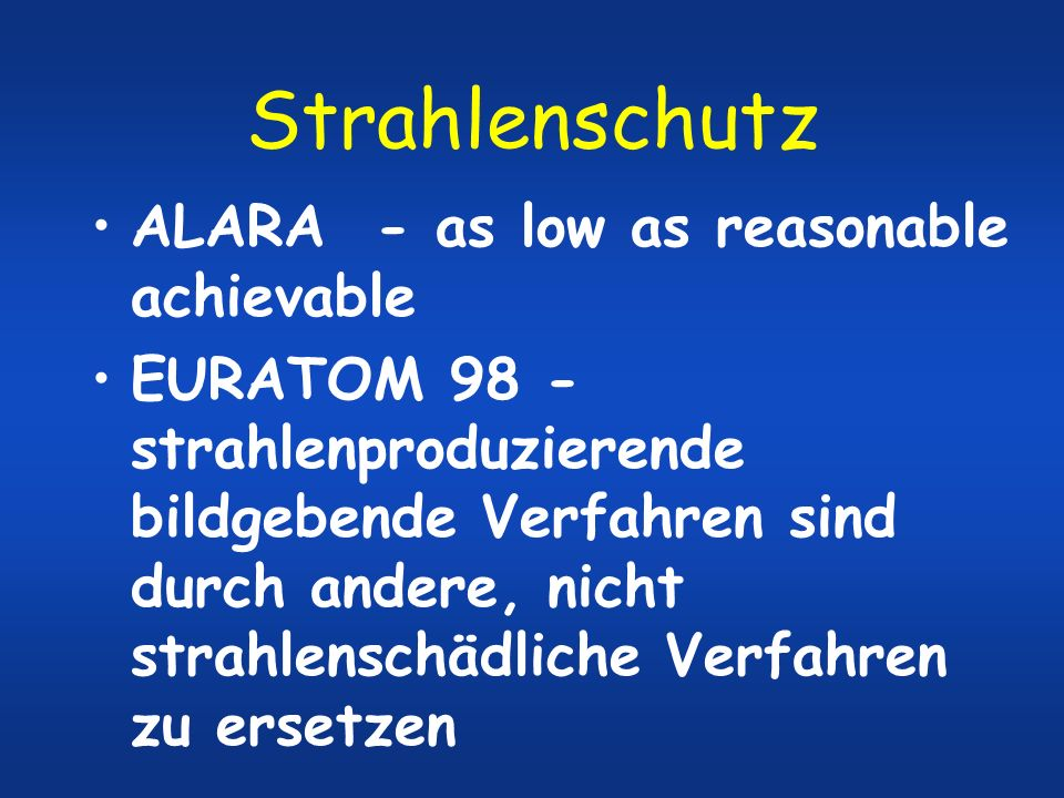 Strahlenschutz ALARA - as low as reasonable achievable