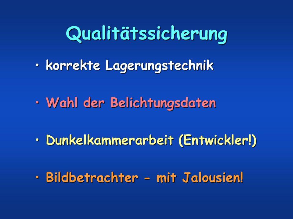 Qualitätssicherung korrekte Lagerungstechnik Wahl der Belichtungsdaten