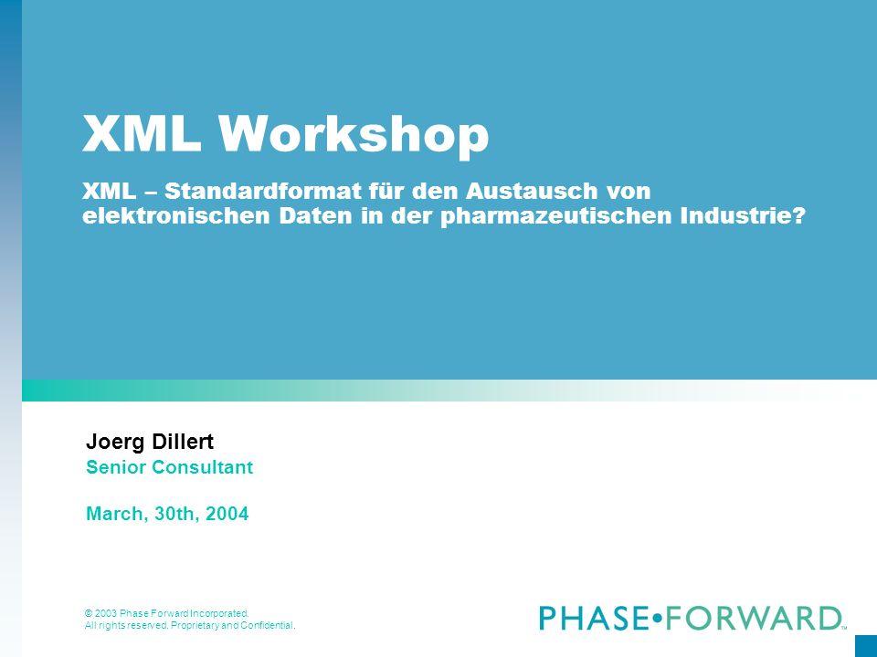 XML Workshop XML – Standardformat für den Austausch von elektronischen Daten in der pharmazeutischen Industrie