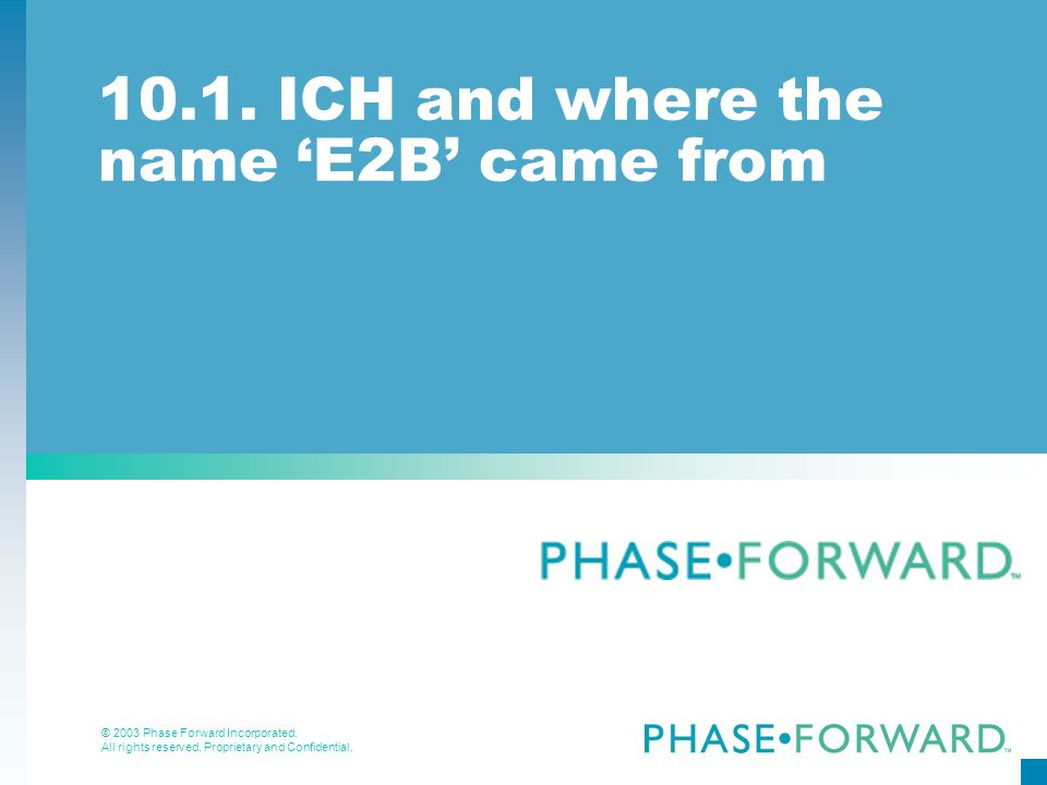 10.1. ICH and where the name 'E2B' came from
