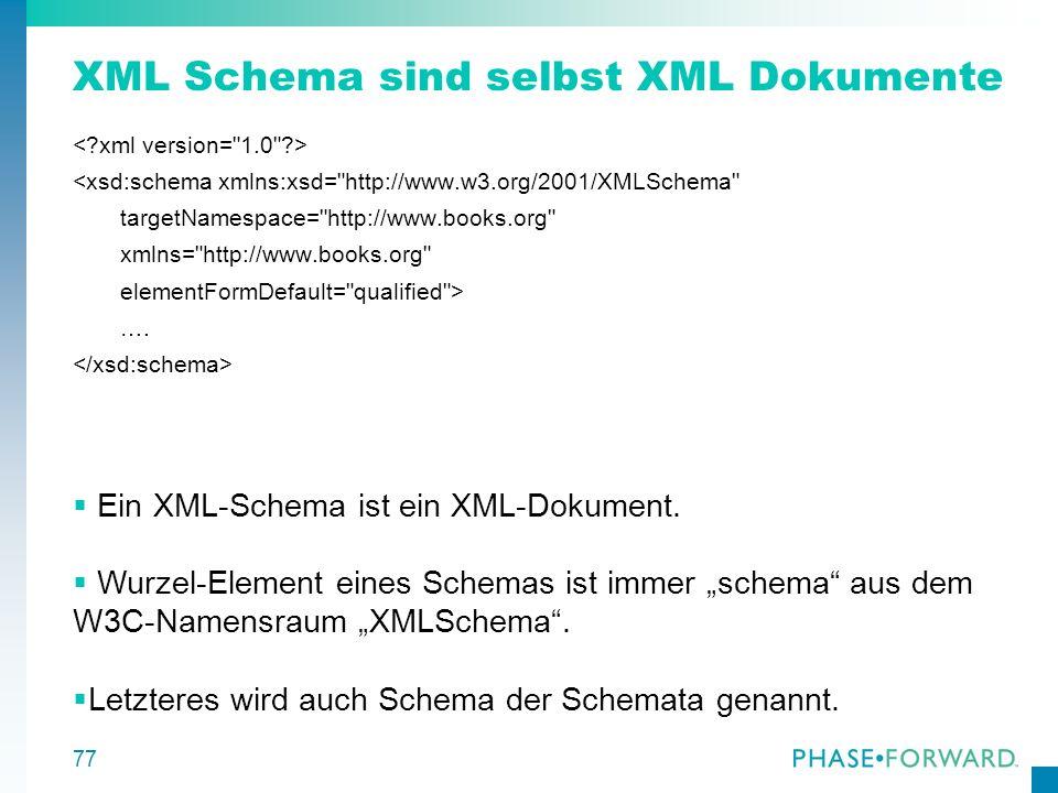 XML Schema sind selbst XML Dokumente