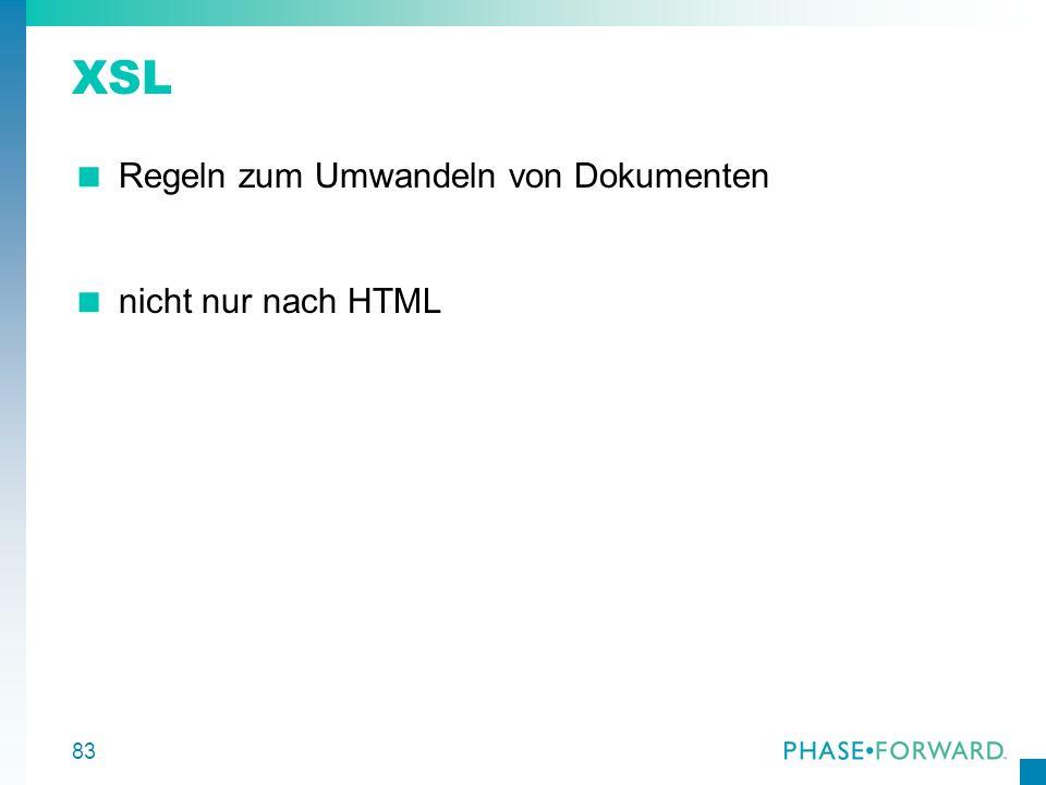 XSL Regeln zum Umwandeln von Dokumenten nicht nur nach HTML