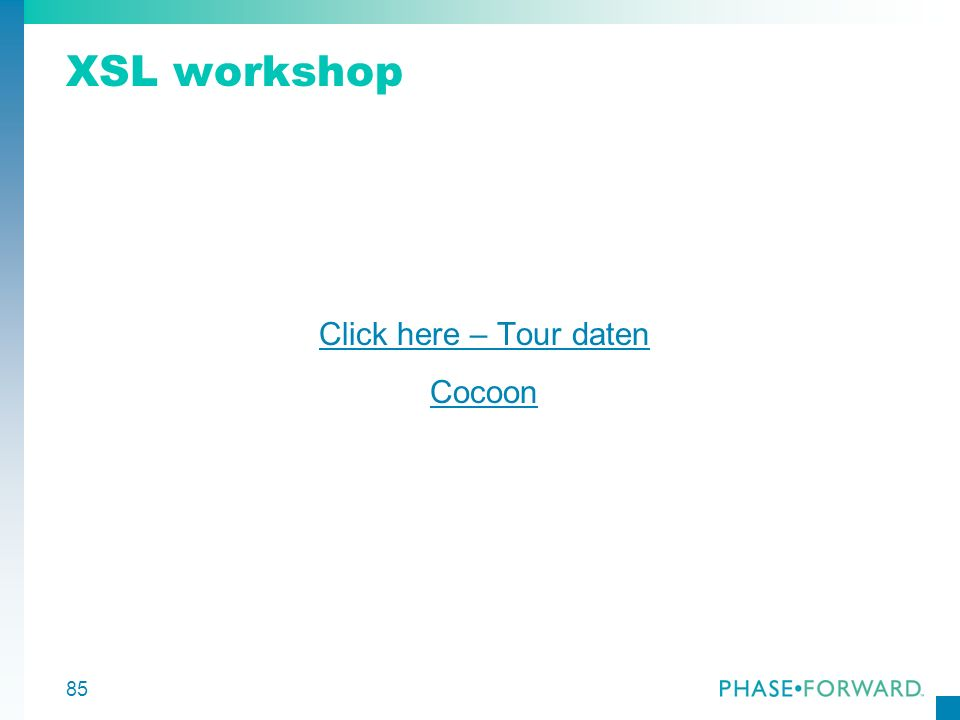 XSL workshop Click here – Tour daten Cocoon