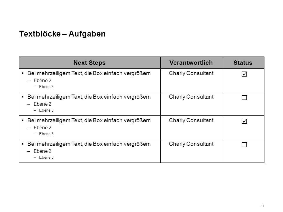 Textblöcke – Aufgaben þ ¨ Next Steps Verantwortlich Status