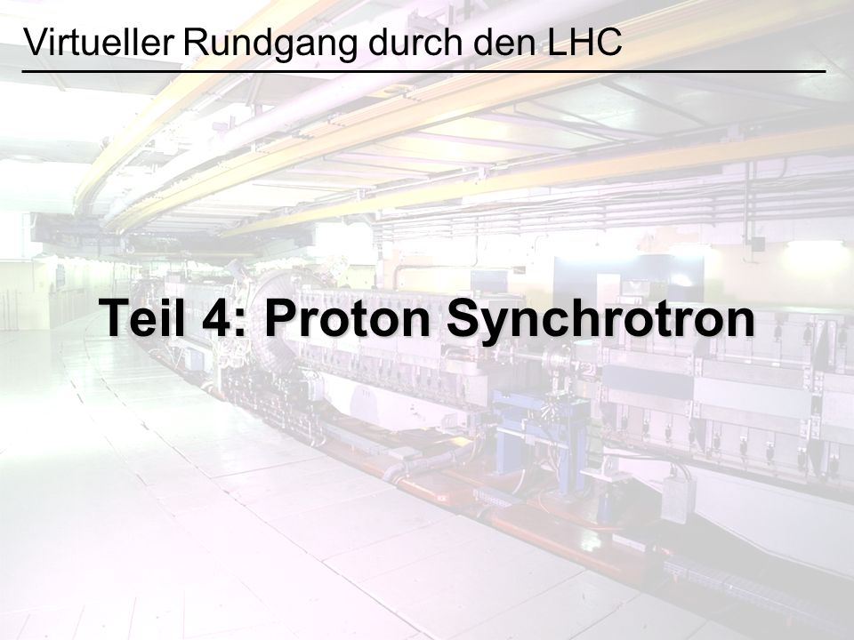 Teil 4: Proton Synchrotron
