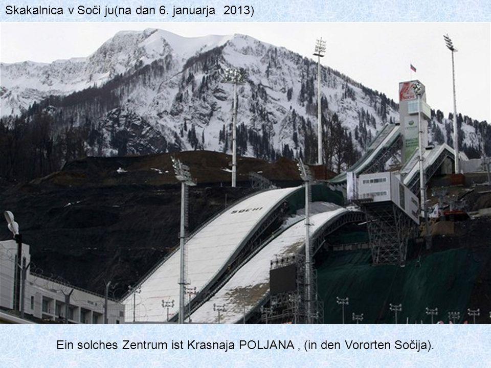 Ein solches Zentrum ist Krasnaja POLJANA ' (in den Vororten Sočija).