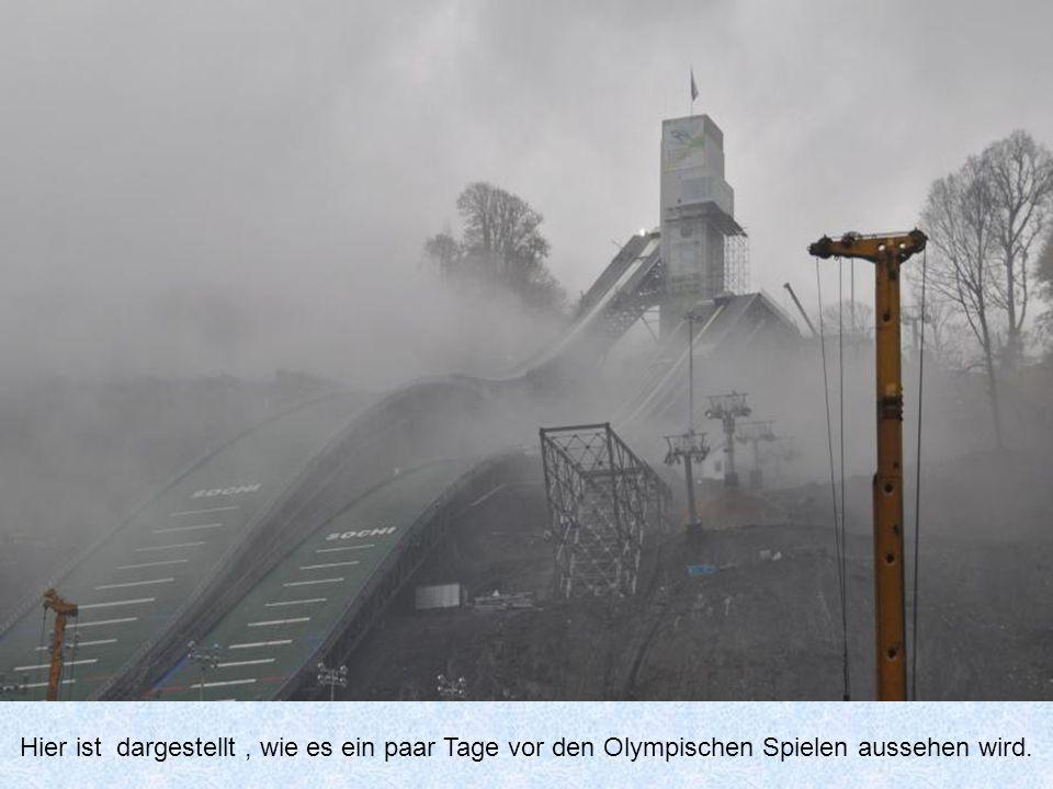 Hier ist dargestellt , wie es ein paar Tage vor den Olympischen Spielen aussehen wird.