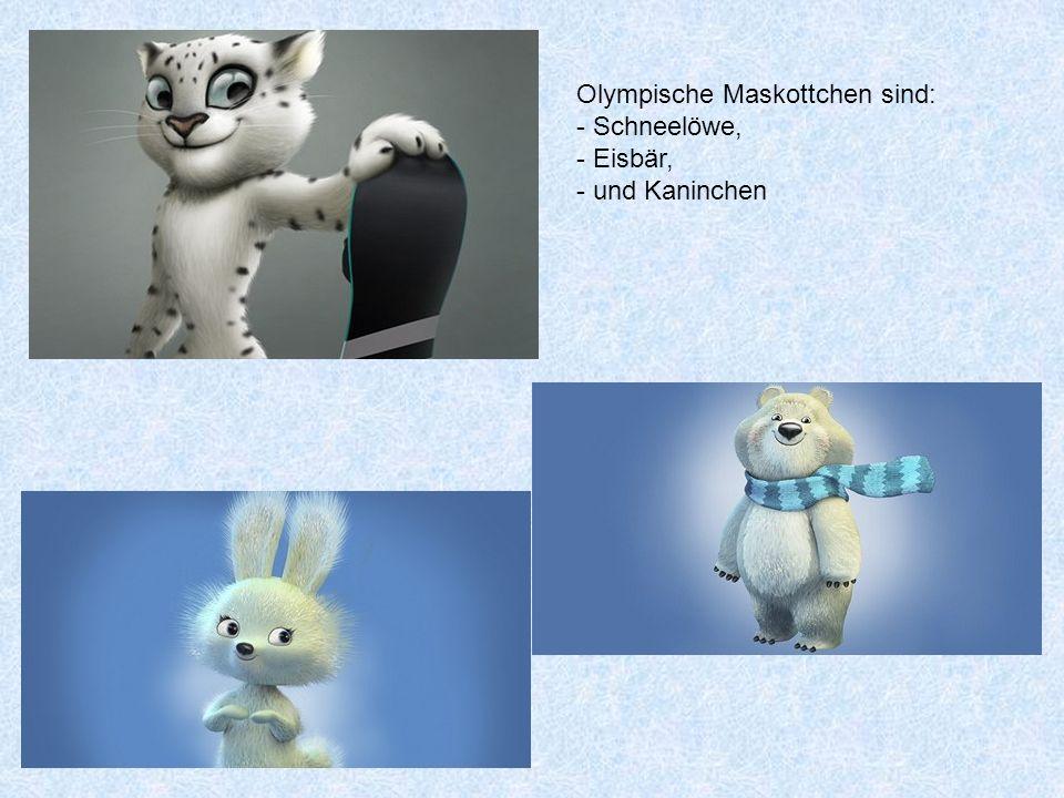 Olympische Maskottchen sind: - Schneelöwe, - Eisbär, - und Kaninchen