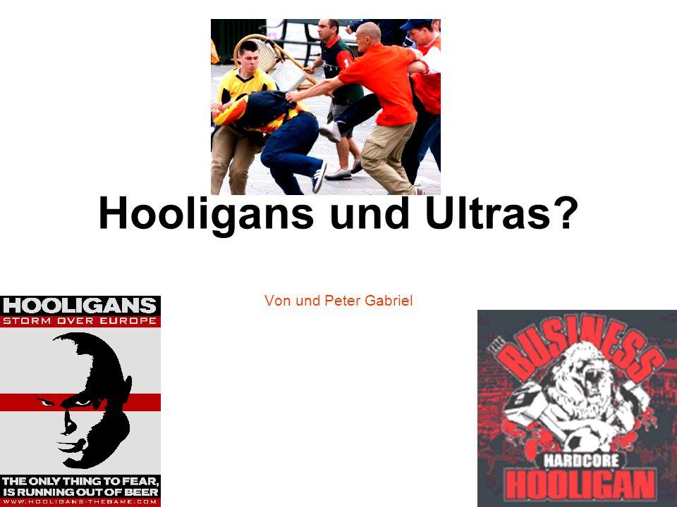 Hooligans und Ultras Von und Peter Gabriel
