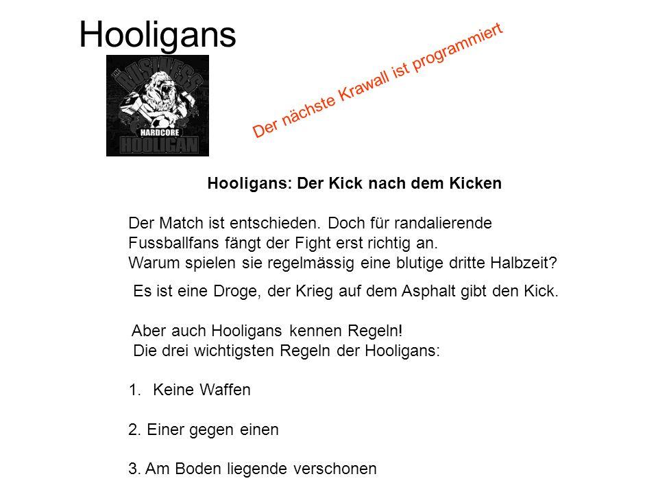 Hooligans: Der Kick nach dem Kicken