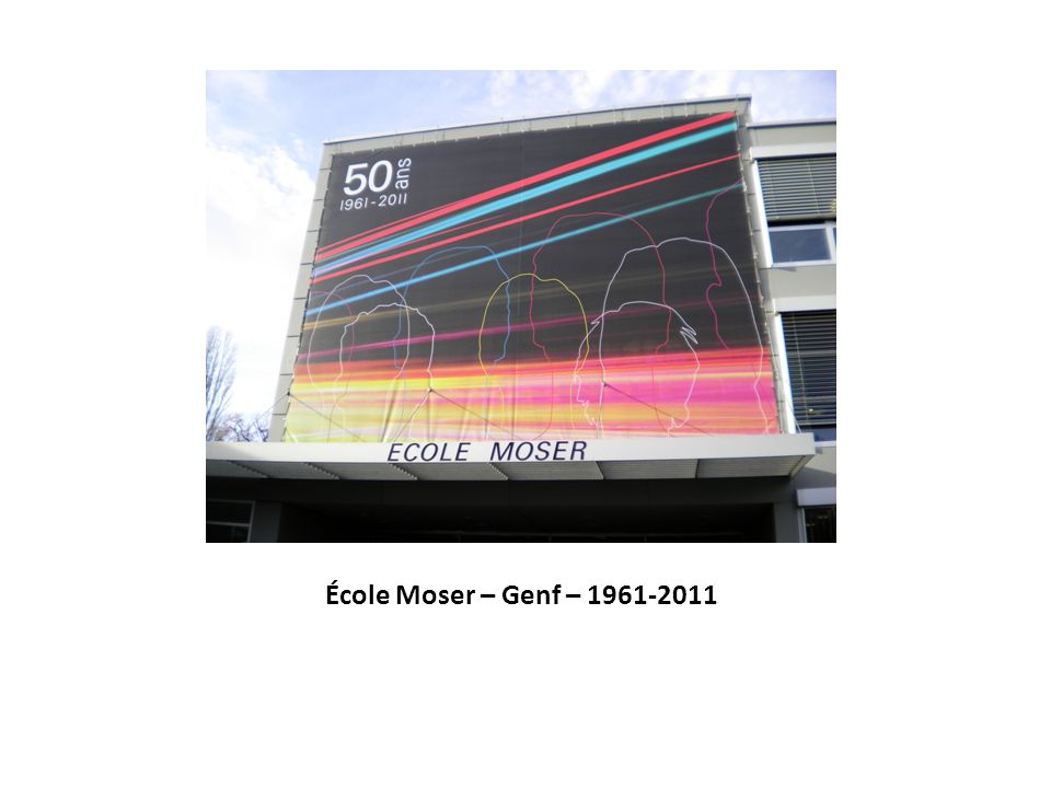 École Moser – Genf – 1961-2011