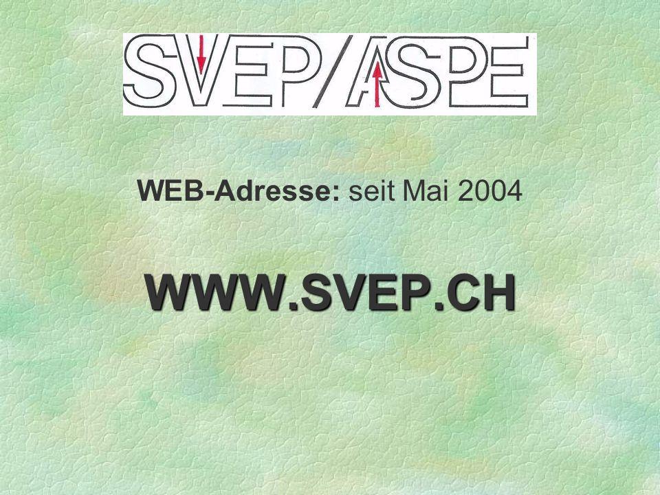 WEB-Adresse: seit Mai 2004 WWW.SVEP.CH