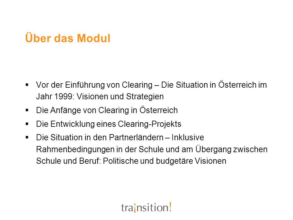 Über das Modul Vor der Einführung von Clearing – Die Situation in Österreich im Jahr 1999: Visionen und Strategien.