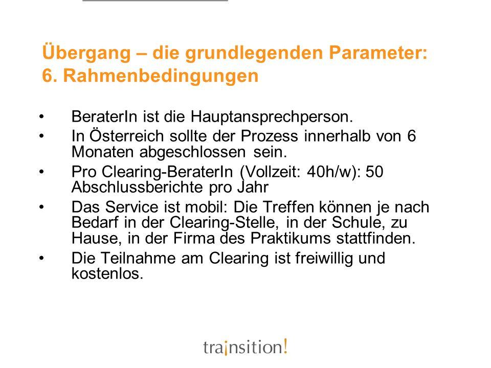 Übergang – die grundlegenden Parameter: 6. Rahmenbedingungen