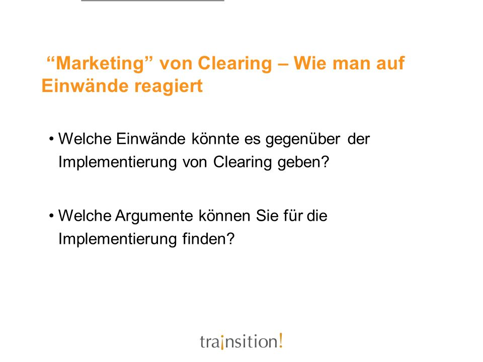 Marketing von Clearing – Wie man auf Einwände reagiert