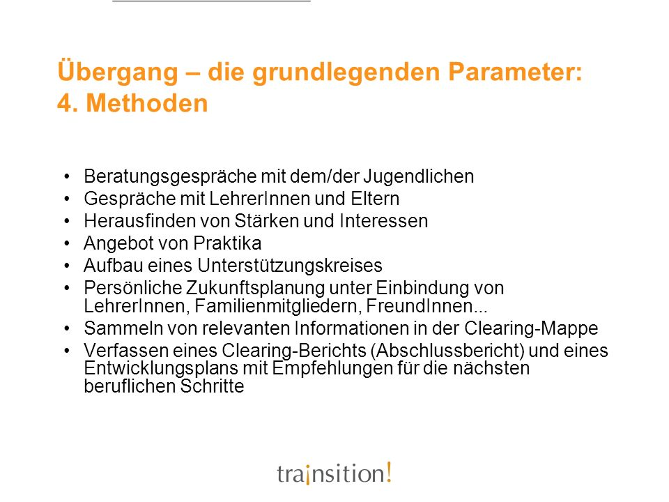 Übergang – die grundlegenden Parameter: 4. Methoden