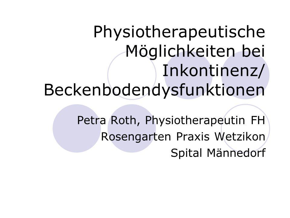 Physiotherapeutische Möglichkeiten bei Inkontinenz/ Beckenbodendysfunktionen