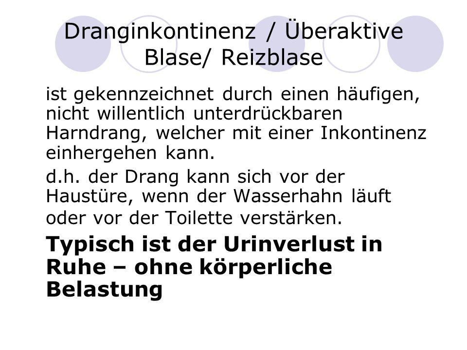 Dranginkontinenz / Überaktive Blase/ Reizblase