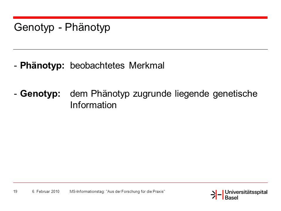 Genotyp - Phänotyp Phänotyp: beobachtetes Merkmal