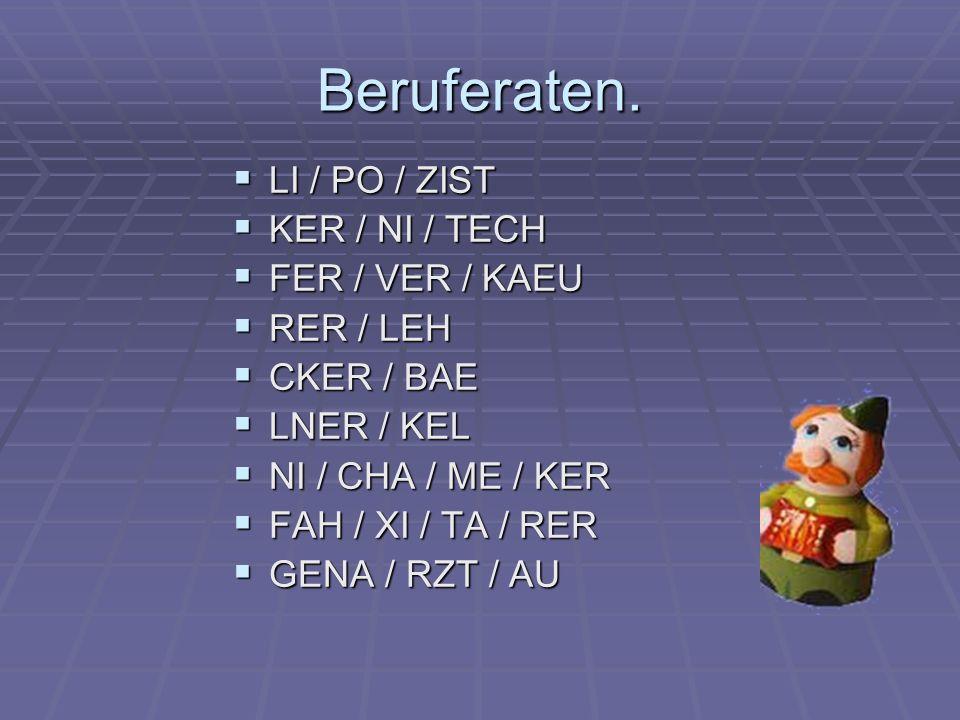 Beruferaten. LI / PO / ZIST KER / NI / TECH FER / VER / KAEU RER / LEH