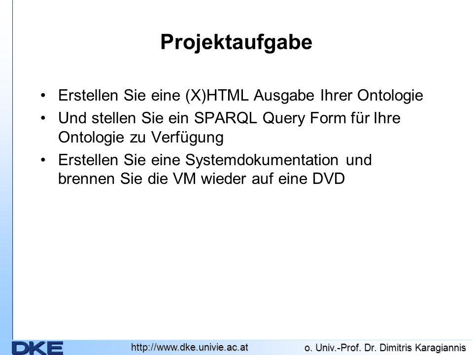 Projektaufgabe Erstellen Sie eine (X)HTML Ausgabe Ihrer Ontologie