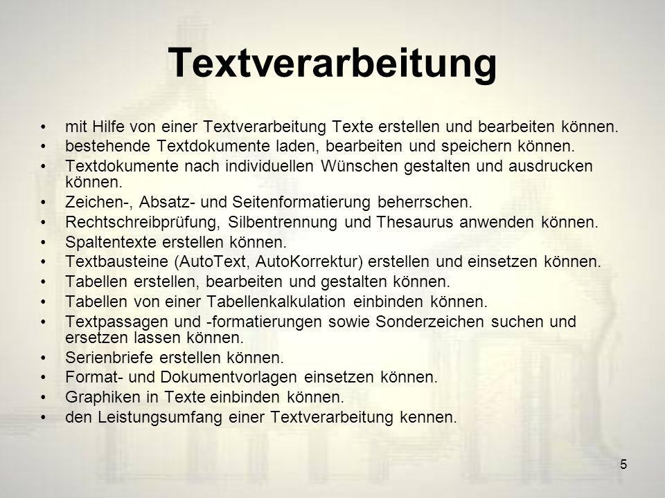 Textverarbeitung mit Hilfe von einer Textverarbeitung Texte erstellen und bearbeiten können.