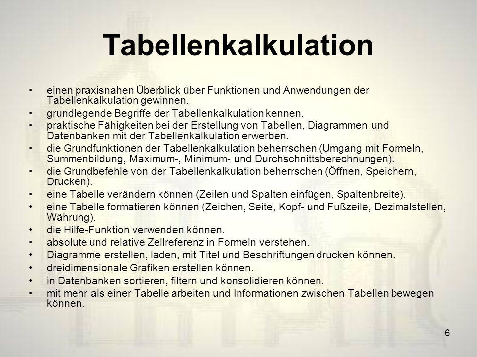 Tabellenkalkulation einen praxisnahen Überblick über Funktionen und Anwendungen der Tabellenkalkulation gewinnen.