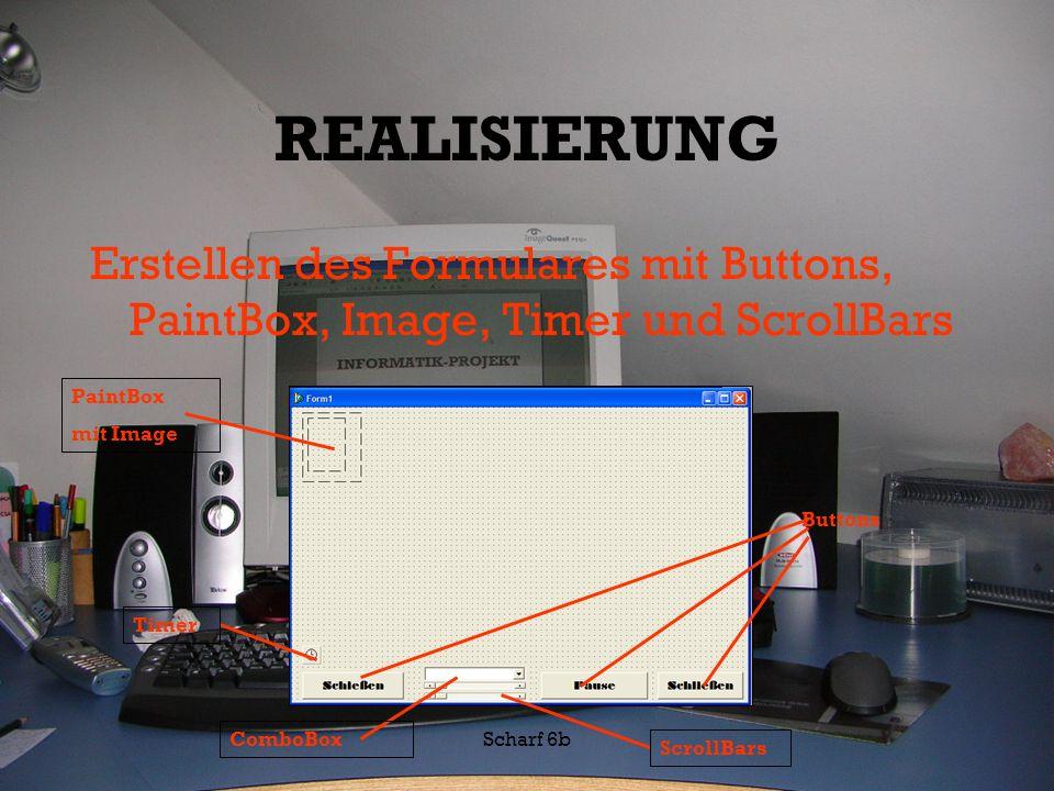 REALISIERUNG Erstellen des Formulares mit Buttons, PaintBox, Image, Timer und ScrollBars. PaintBox.