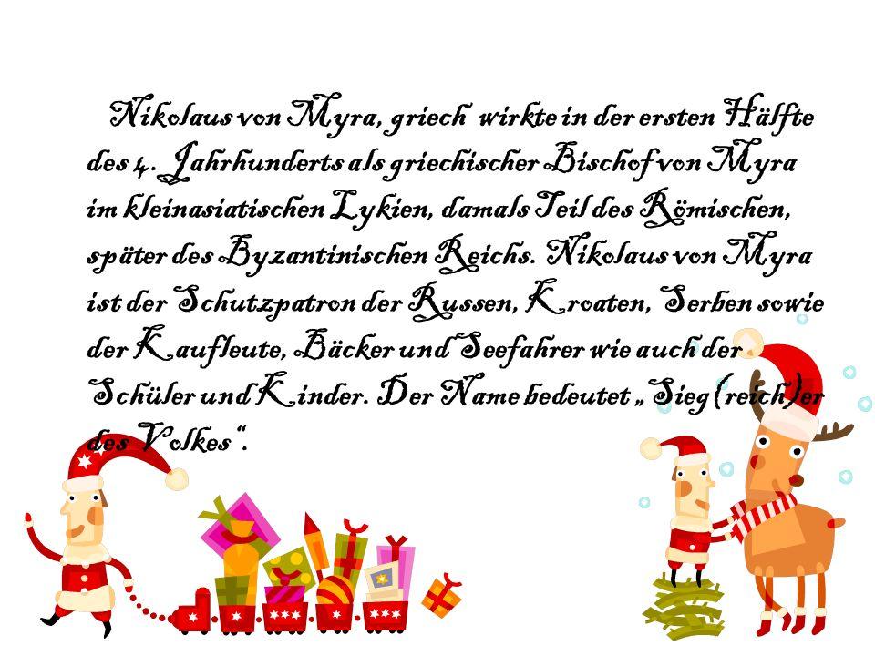 Nikolaus von Myra, griech wirkte in der ersten Hälfte des 4